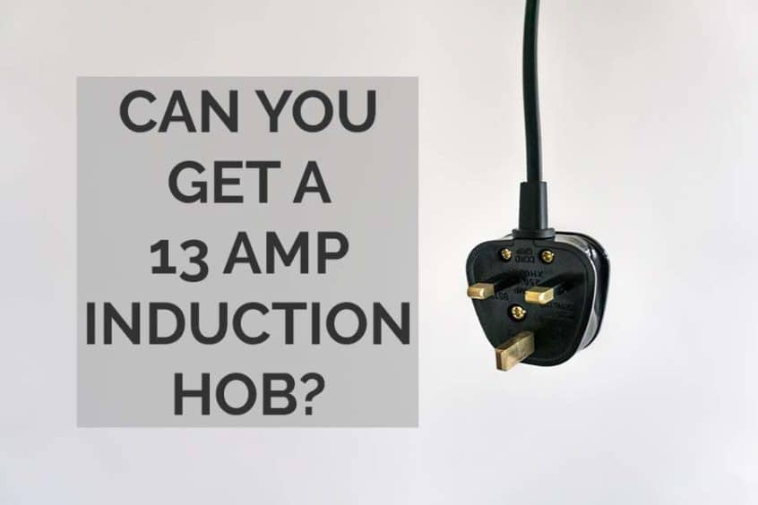 Can you get a 13 amp induction hob