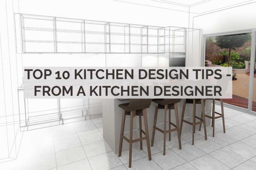 Top 10 kitchen design tips - from a kitchen designer