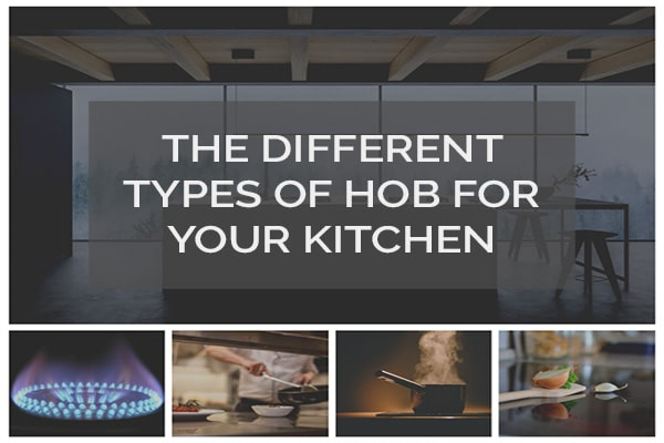 The Different Types Of Hob For Your Kitchen