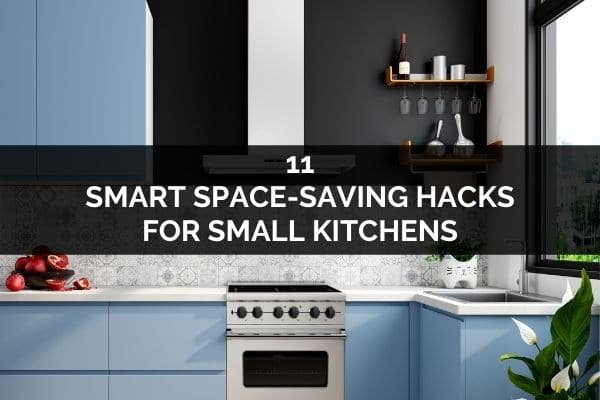 11 Smart Space-Saving Hacks For Small Kitchens