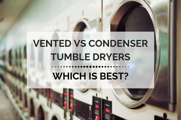 Vented vs condenser tumble dryer