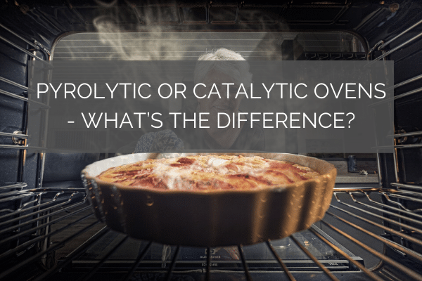 Pyrolytic or Catalytic Ovens - What's the Difference?