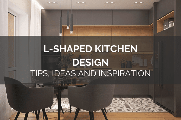 L Shaped Kitchen Design Tips Ideas And Inspiration