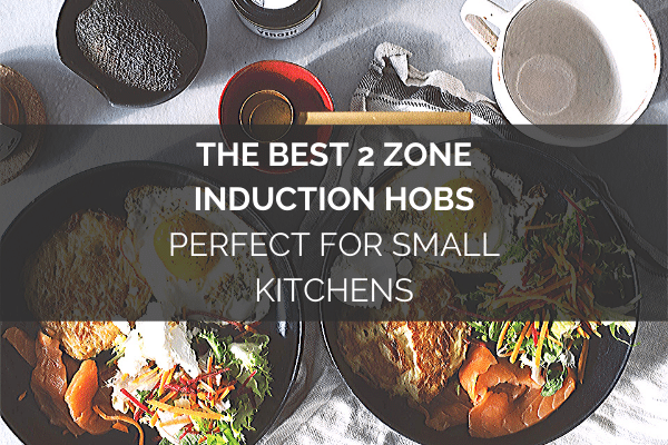 Best 2 zone induction hobs