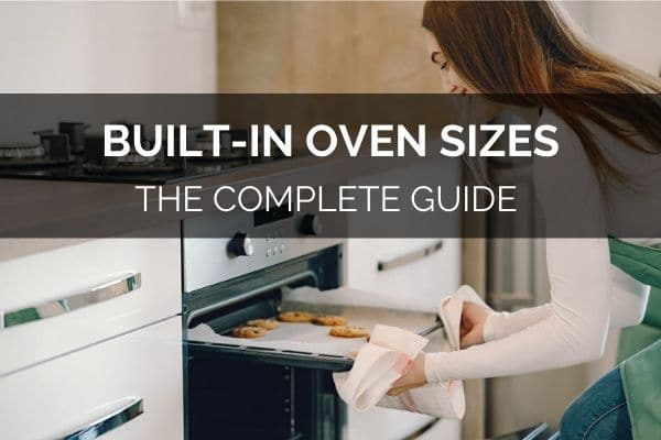 Built-in oven sizes The Complete Guide