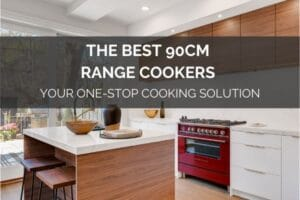 The Best 90cm Range Cookers