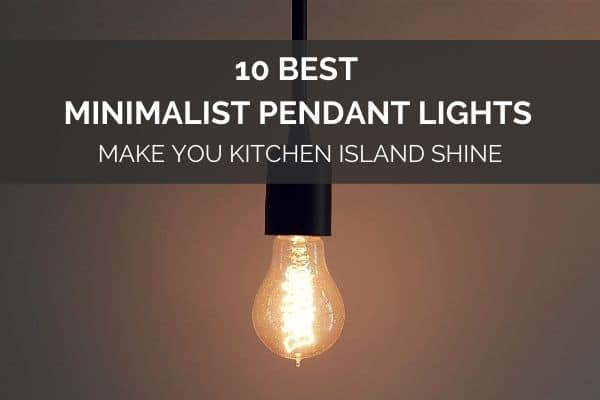 10 Best Minimalist Pendant Lights