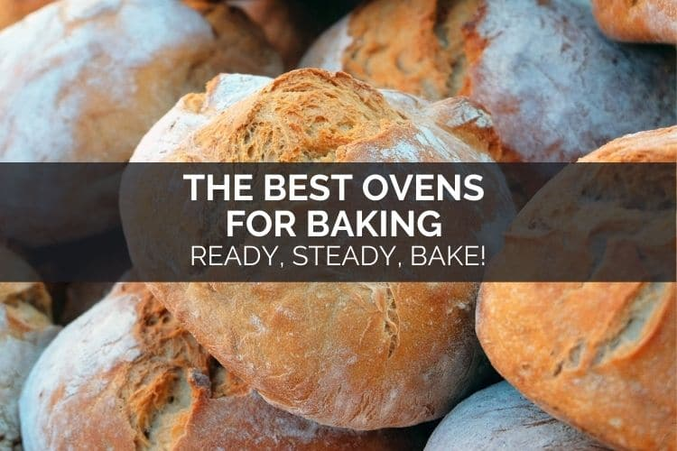 The Best Ovens For Baking