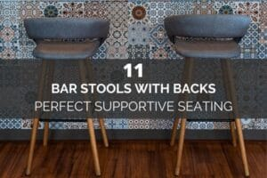 11 Best Bar Stools With Backs - Perfect Supportive Seating