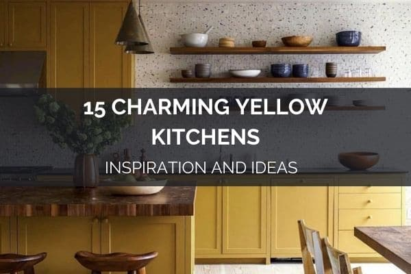 15 Charming Yellow Kitchens – Inspiration and Ideas