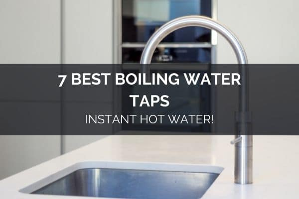 Best boiling water taps