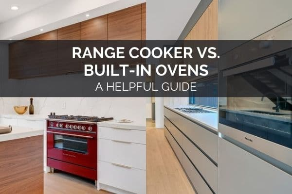 Range Cooker vs. Built-In Ovens