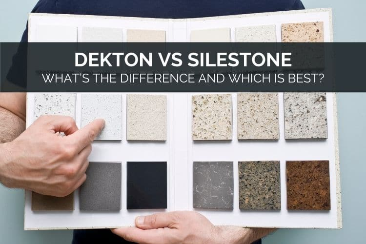 Dekton vs Silestone - What's The Difference And Which Is Best_