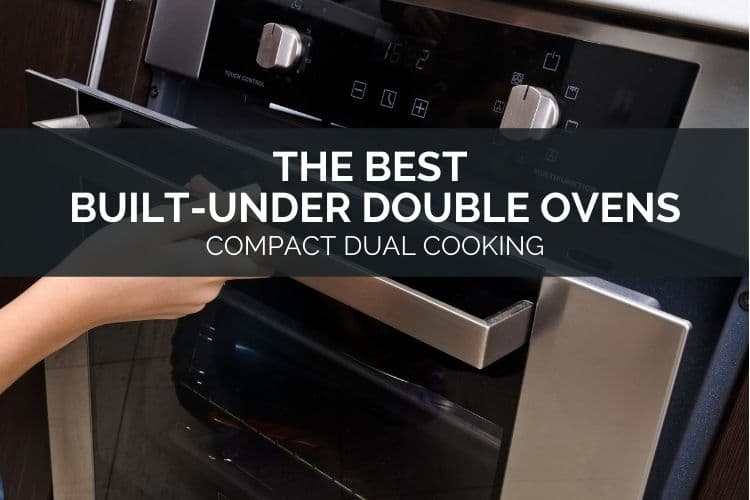 The Best Built-Under Double Ovens - Compact Dual Cooking