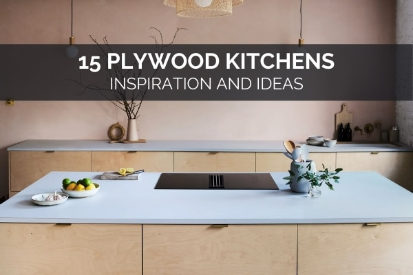 15 Plywood Kitchens – Inspiration and Ideas