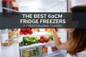 The Best 60cm Fridge Freezers