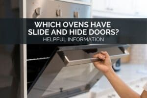 Which Ovens Have Slide And Hide Doors