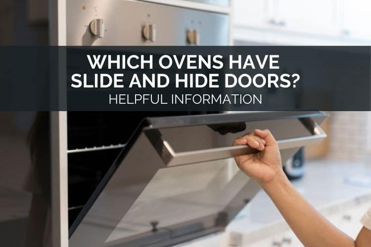 Which Ovens Have Slide And Hide Doors? – Helpful Information